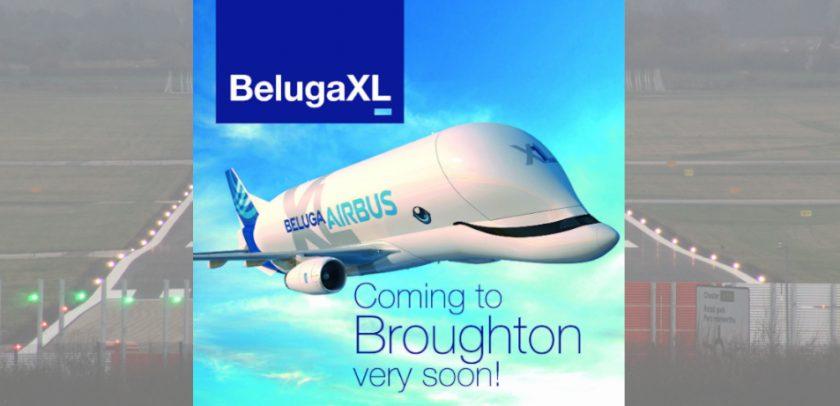 BelugaXL coming to Broughton 'very soon'